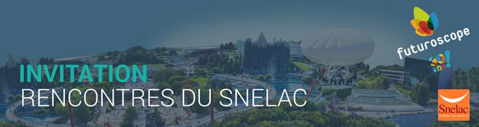 Les rencontres du SNELAC : le rendez-vous des spécialistes du secteur des loisirs à ne pas manquer